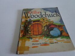 Willie Woodchuck Marion E Holt 1946 Pied Piper Books Patricia Scheirer