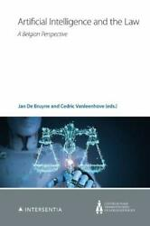 Artificial Intelligence And The Law A Belgian Perspective 4 Centrum Voor Verb