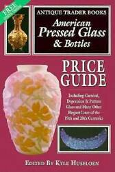 American Pressed Glass And Bottles Price Guide - Paperback - Good