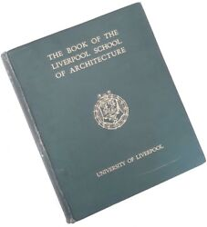 The Book Of The Liverpool School Of Architecture By Charles Reilly Signed -1932