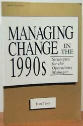 Managing Change In The 1990s Strategies For The Operations Manager - Good