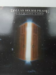 Dallas Holm And Praise I Saw The Lord Lp - 1981
