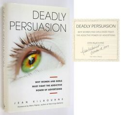 Jean Kilbourne / Deadly Persuasion Why Women And Girls Must Fight Signed 1st Ed