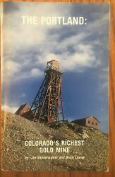 Colorado Mining Hist - The Portland - Colorado's Richest Giold Mine, Signed 1989
