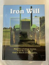 Used Iron Will, Memories Of Vintage Tractors By Farm And Ranch Living Magazine