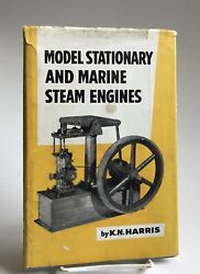 1964 Model Stationary And Marine Steam Engines Revised Edition K N Harris