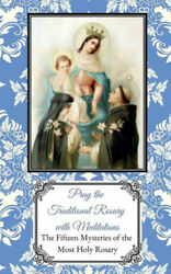 Pray The Traditional Rosary With Meditations 15 Mysteries 5 X 8 Booklet Color