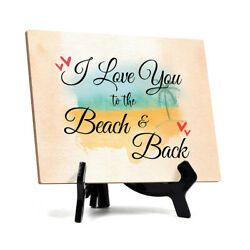 I love you to the beach and back Table or Counter Sign with Easel Stand 6quot; x 8quot; $11.99