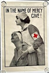 Authentic 1918 Wwi American Red Cross Poster- In The Name Of Mercy- Give