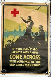 Authentic 1918 Wwi American Red Cross Poster- If You Cant Go Across With A Gun..
