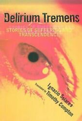 Delirium Tremens Stories Of Suffering And Transcendence - Paperback - Good