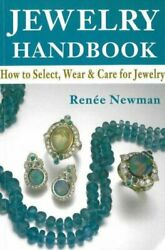 Jewelry Handbook How To Select Wear Andamp Care For Jewelry Renee Newman Uk Ed.