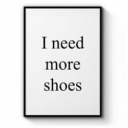I Need More Shoes Fashion Quote Wall Art