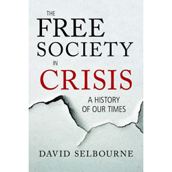 Selbourne David - The Free Society In Crisis A History Of Our Times