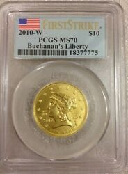 2010-w 10 Buchananandrsquos Liberty Pcgs Ms70 First Strike 1/2 Oz Gold First Spouse