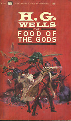 THE FOOD OF THE GODS H G Wells GIANT ANIMALS amp; INSECTS THREATEN MANKIND