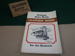 Antique Auto Body Leather Work For The Restorer Classic Car Restoration Book