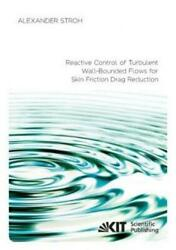 Reactive Control Of Turbulent Wall-bounded Flows For Skin Friction Drag Red 5503