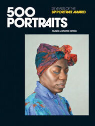 500 Portraits 25 Years Of The Bp Portrait Award By Peter Mather