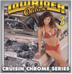 Lowrider Oldies Cruisin Chrome Series Vol. 3 By Various Artists
