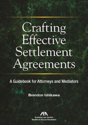 Crafting Effective Settlement Agreements A Guidebook For Attorneys And