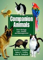 Companion Animals Their Biology, Care, Health, And Management - Good