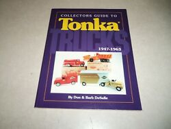 Collectors Guide To Tonka Trucks, 1947-1963 By Don Desalle