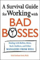 A Survival Guide For Working With Bad Bosses Dealing With Bullies, Idiots,