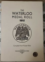 Rare Book The Waterloo Medal Roll 1815 Pub By The Naval And Military Press England