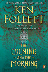 The Evening and the Morning: A Novel Kingsbridge Paperback VERY GOOD $12.32
