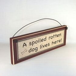 A Spoiled Rotten Dog Lives Here Sign funny pet signs Farmhouse Style plaque