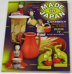 Collector's Guide To Made In Japan Ceramics Iv, Identification And Values Book