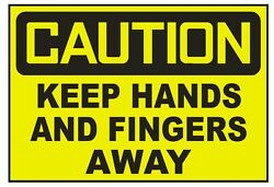 Caution Keep Hands And Fingers Away Sticker Safety Sticker Sign D713 OSHA