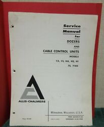 Allis-chalmers Service Man. Dozers And Cable Control Units Cacshahshi75f100