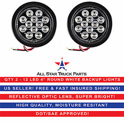 4quot; White 12 LED Round Backup Reverse Truck Light with Grommet amp; Pigtail Qty 2