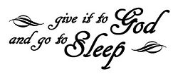 Give It To God And Go To Sleep Style 2 Vinyl Wall Art Decal Sticker Decor