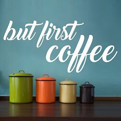 But First Coffee | Wall Sticker Decal Quote Home Cafe Kitchen Vinyl Words