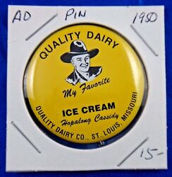 Quality Dairy My Favorite Ice Cream Hopalong Cassidy Advertising Pin Button 1.5