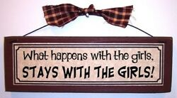 Funny Signs What Happens with the Girls Stays with the Girls rustic wood plaque