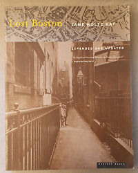 LOST BOSTON by Jane Holtz Kay PHOTOGRAPHS OF OLD BOSTON Expanded Edition