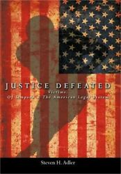 Justice Defeated Victims Oj Simpson And The American Legal System Hardback Or