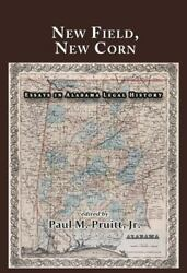 New Field New Corn: Essays in Alabama Legal History (Hardback or Cased Book)