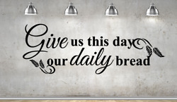 Give Us This Day Our Daily Bread Vinyl Wall Art Decal Sticker Decor