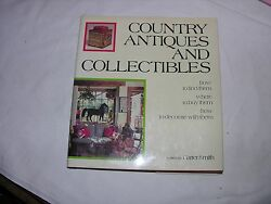 Carter Smith, Country Antiques And Collectibles How To Find Them--where To Buy