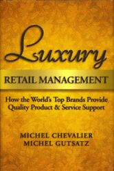 Luxury Retail Management : How the World's Top Brands Provide Quality Product...