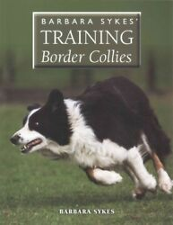 Training Border Collies Paperback by Sykes Barbara Brand New Free shippin...