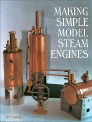 Making Simple Model Steam Engines, Hardcover By Bray, Stan, Brand New, Free S...