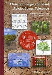 Climate Change and Plant Abiotic Stress Tolerance, Hardcover by Tuteja, Naren...