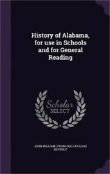 History of Alabama for Use in Schools and for General Reading (Hardback or Case