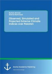 Observed Simulated and Projected Extreme Climate Indices Over Pakistan (Paperba